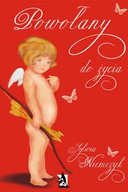 okładka Powołany do życia, Ebook | Sylwia Niemczyk