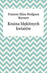 okładka Kraina błękitnych kwiatów, Ebook | Frances Burnett