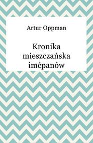 okładka Kronika mieszczańska imćpanów, Ebook   Artur Oppman