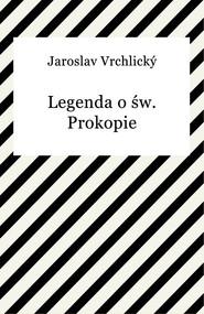 okładka Legenda o św. Prokopie, Ebook   Jaroslav Vrchlický