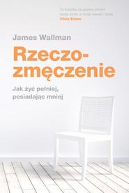 okładka Rzeczozmęczenie, Ebook   James  Wallman