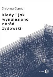okładka Kiedy i jak wynaleziono naród żydowski, Ebook   Shlomo  Sand