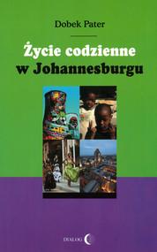 okładka Życie codzienne w Johannesburgu, Ebook   Dobek Pater