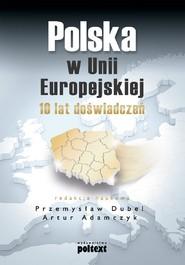 okładka Polska w Unii Europejskiej, Ebook   Artur  Adamczyk, Przemysław Dubel