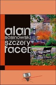 okładka Szczery facet, Ebook | Alan  Sasinowski
