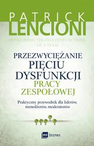 okładka Przezwyciężanie pięciu dysfunkcji pracy zespołowej, Ebook | Patrick Lencioni