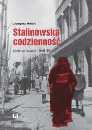 okładka Stalinowska codzienność, Ebook | Grzegorz Mnich