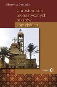 okładka Chrestomatia monastycznych tekstów koptyjskich, Ebook | Albertyna  Dembska