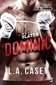 okładka Bracia Slater. Dominic, Ebook | L. A.  Casey
