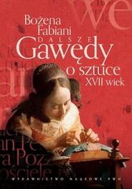 okładka Dalsze gawędy o sztuce XVII wiek, Ebook | Bożena Fabiani