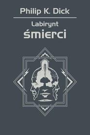 okładka Labirynt śmierci, Ebook | Philip K. Dick