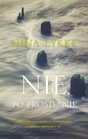 okładka Nie, po prostu nie, Ebook | Lykke Nina