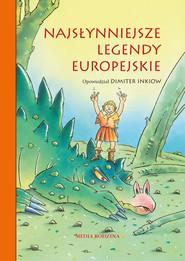 okładka Najsłynniejsze legendy europejskie, Ebook   Dimiter Inkiow