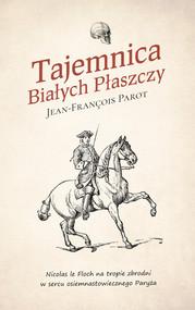 okładka Tajemnica Białych Płaszczy, Ebook   Jean-François Parot