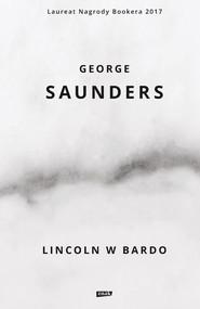 okładka Lincoln w Bardo, Ebook | Saunders George