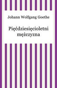 okładka Pięćdziesięcioletni mężczyzna, Ebook | Johann Wolfgang von Goethe