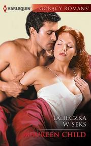 okładka Ucieczka w seks, Ebook | Maureen Child