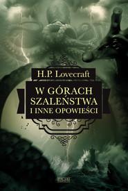 okładka W górach szaleństwa i inne opowieści, Ebook | H.P.  Lovecraft