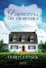 okładka Dziewczyna od trawnika, Ebook | Dorota Pasek