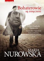 okładka Bohaterowie są zmęczeni, Ebook   Maria Nurowska