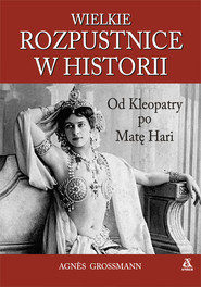 okładka Wielkie rozpustnice w historii, Ebook | Grossmann Agnes