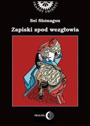 okładka Zapiski spod wezgłowia, czyli notatnik osobisty, Ebook | Shōnagon  Sei