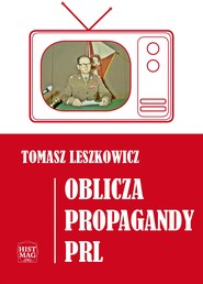 okładka Oblicza propagandy PRL, Ebook   Tomasz Leszkowicz