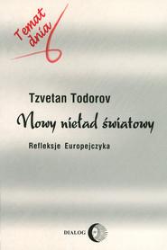 okładka Nowy nieład światowy. Refleksje Europejczyka, Ebook   Todorov Tzvetan