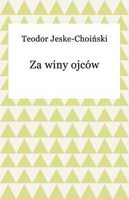 okładka Za winy ojców, Ebook | Teodor Jeske-Choiński