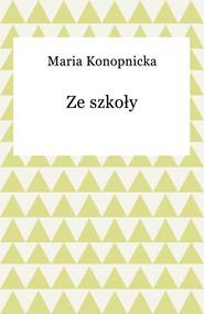 okładka Ze szkoły, Ebook | Maria Konopnicka