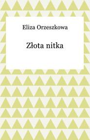 okładka Złota nitka, Ebook | Eliza Orzeszkowa