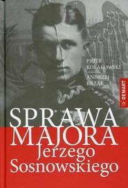 okładka Sprawa majora Jerzego Sosnowskiego, Ebook | Piotr  Kołakowski, Andrzej  Krzak