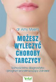 okładka Możesz wyleczyć choroby tarczycy - PDF, Ebook | Myers Amy