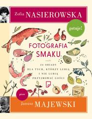 okładka Fotografia smaku, Ebook | Zofia Nasierowska