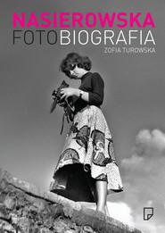 okładka Fotobiografia. Zofia Nasierowska, Ebook   Zofia Turowska