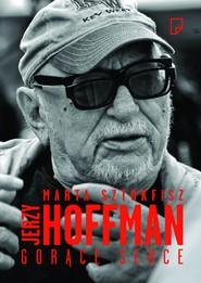 okładka Jerzy Hoffman. Gorące serce, Ebook | Marta Sztokfisz
