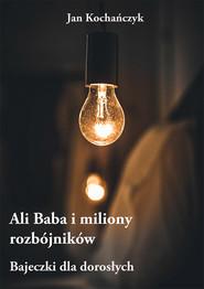 okładka Ali Baba i miliony rozbójników, Ebook | Jan Kochańczyk