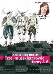 okładka Trzej muszkieterowie. t. IV-VI, Ebook   Aleksander Dumas (Ojciec)