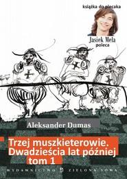 okładka Trzej muszkieterowie. 20 lat później. t. 1, Ebook   Aleksander Dumas (Ojciec)