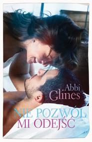 okładka Nie pozwól mi odejść, Ebook | Abbi Glines