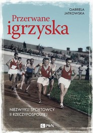 okładka Przerwane igrzyska, Ebook | Gabriela  Jatkowska