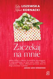 okładka Zaczekaj na mnie, Ebook | Lidia Liszewska, Robert  Kornacki