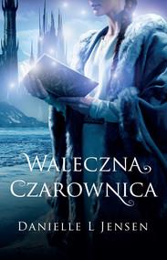 okładka Waleczna czarownica. , Ebook | Danielle L Jensen