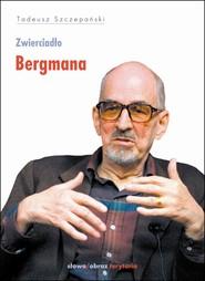okładka Zwierciadło Bergmana, Ebook | Tadeusz Szczepański