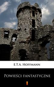 okładka Powieści fantastyczne, Ebook | E.T.A. Hoffmann