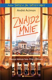 okładka Znajdź mnie, Ebook | André Aciman