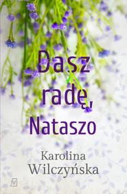 okładka Dasz radę, Nataszo, Ebook | Karolina Wilczyńska