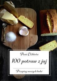 okładka 100 potraw z jaj. Przepisy naszych babć, Ebook | Pani Elżbieta