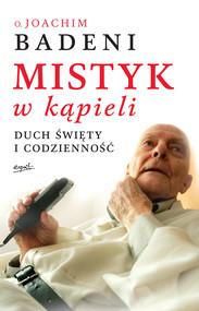 okładka Mistyk w kąpieli. Duch Święty i codzienność, Ebook | Joachim Badeni