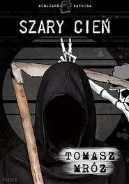 okładka Szary cień, Ebook | Tomasz Mróz
